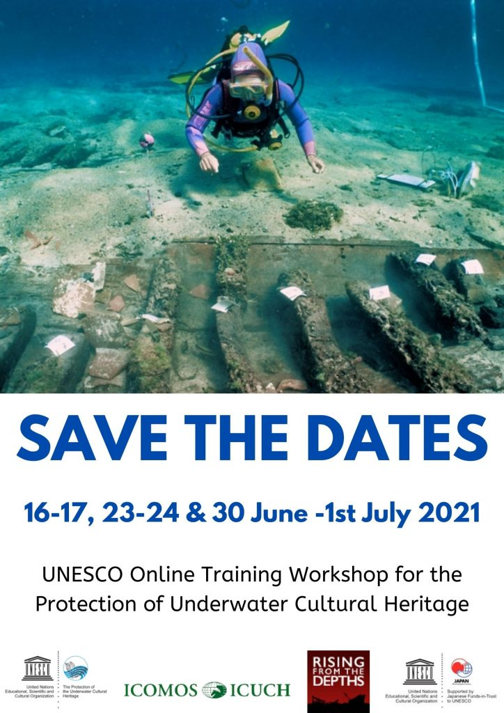 """Poster with image of a diver inspecting a wreck. Text says """" Save the Dates 16-17, 23-24 &30 June - 1 July 2021 UNESCO Online Training Workshop for the Protection of Underwater Cultural Heritage"""" with logos for UNESCO ICOMOS ICHUCH and Rising from the Depths"""